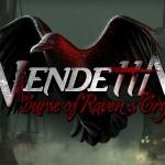 Vendetta: Curse of Raven's Cry будет бесплатной