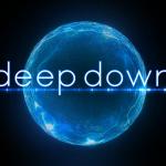 Deep Down все еще может выйти
