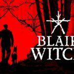 Анонс Blair Witch — хоррора от первого лица по мотивам «Ведьмы из Блэр»