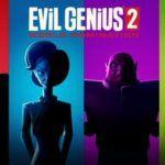 E3 2019: Evil Genius 2: World Domination — Rebellion показала на PC Gaming Show новый трейлер сиквела знаменитой шпионской стратегии