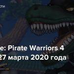 One Piece: Pirate Warriors 4 выйдет 27 марта 2020 года