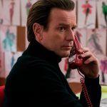 Гламур, секс, слава: Вышел трейлер мини-сериала «Холстон» с Юэном Макгрегором в роли модельера